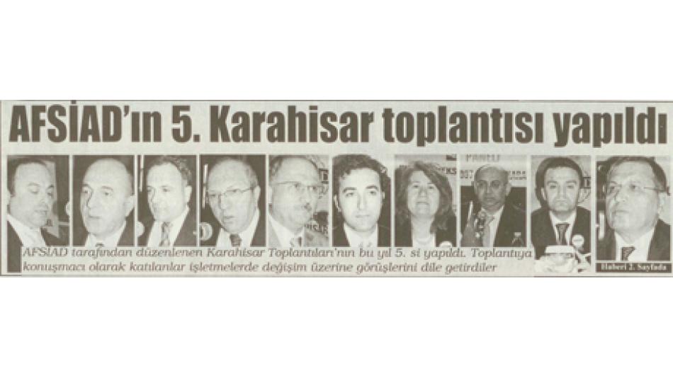AFSİAD''IN 5.KARAHİSAR TOPLANTISI YAPILDI - KOCATEPE GAZETESİ - 07 NİSAN 2007