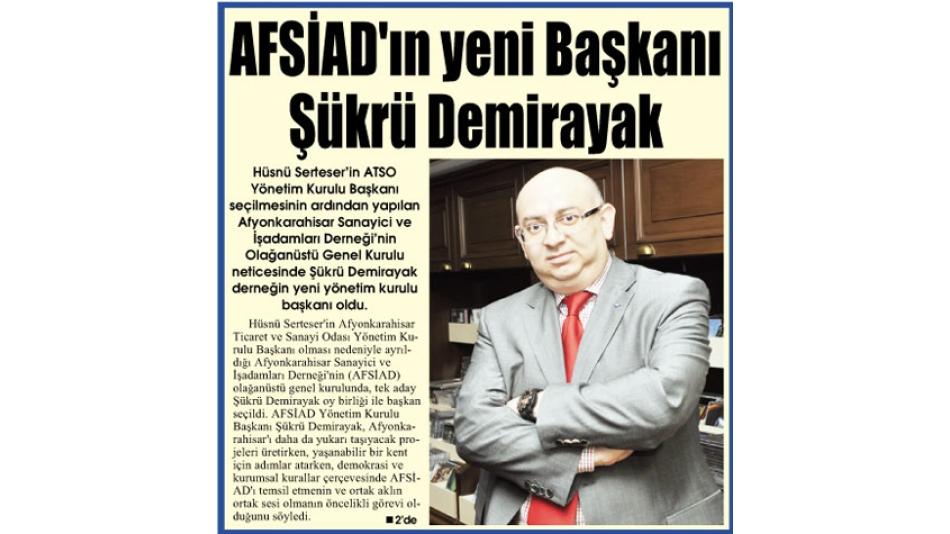 'AFSİAD''ın yeni Başkanı Şükrü DEMİRAYAK - Gazete3-06.Nisan.2009'