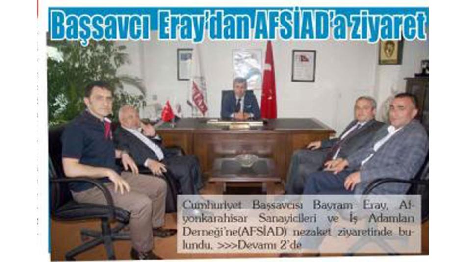 Başsavcı Eray'dan AFSİAD'a ziyaret