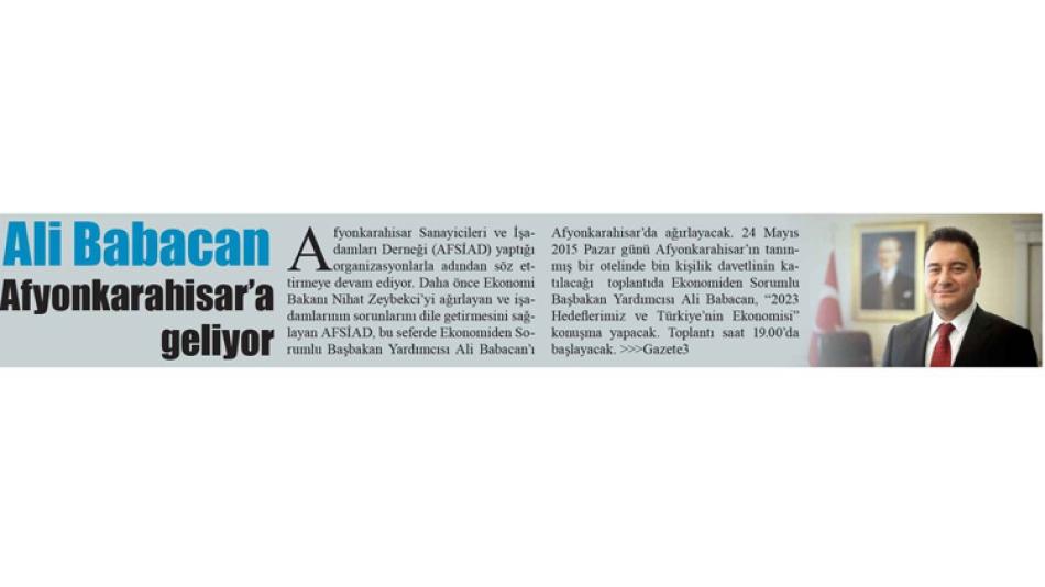 ALİ BABACAN AFYON'A GELİYOR