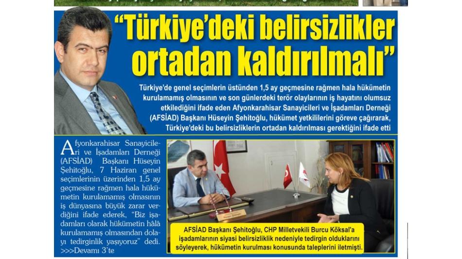 """""""Türkiye'deki belirsizlikler ortadan kaldırılmalı"""""""